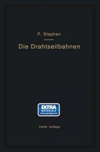 Die Drahtseilbahnen Paul Stephan (4. Auflage - 1926)