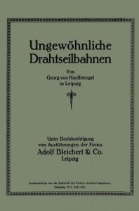 Ungewöhnliche Seilbahnen Georg von Hanffstengel (1912)
